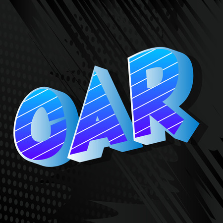 Car - Vector illustrated comic book style phrase on abstract background. Illustration