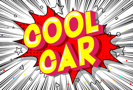Cool Car - Vector illustrated comic book style phrase on abstract background.