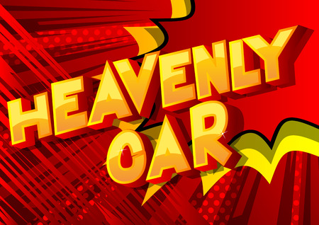 Heavenly Car - Vector illustrated comic book style phrase on abstract background.