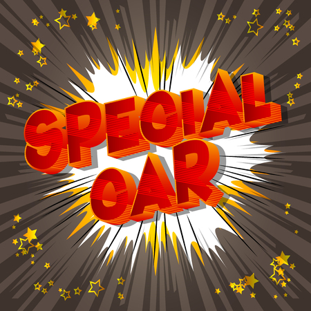 Special Car - Vector illustrated comic book style phrase on abstract background.