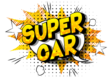 Super Car - Vector illustrated comic book style phrase on abstract background.