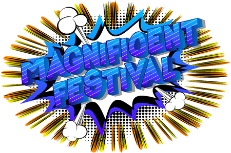 Magnificent Festival - Vector illustrated comic book style phrase on abstract background.