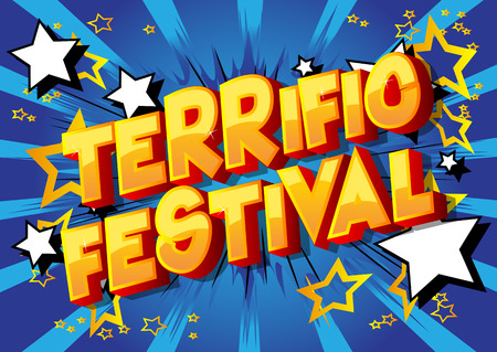 Terrific Festival - Vector illustrated comic book style phrase on abstract background.
