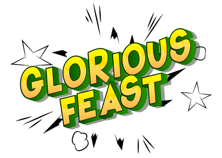 Glorious Feast - Vector illustrated comic book style phrase on abstract background.