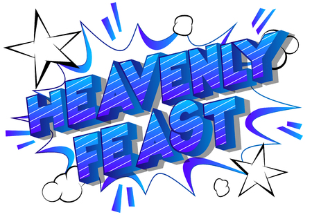 Heavenly Feast - Vector illustrated comic book style phrase on abstract background. Ilustração
