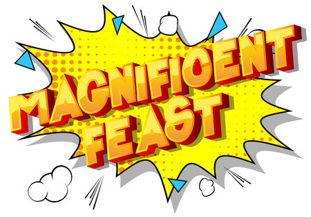 Magnificent Feast - Vector illustrated comic book style phrase on abstract background.
