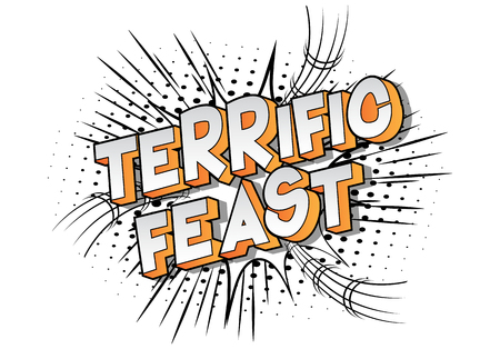 Terrific Feast - Vector illustrated comic book style phrase on abstract background.