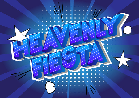 Heavenly Fiesta - Vector illustrated comic book style phrase on abstract background.
