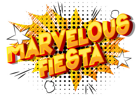 Marvelous Fiesta - Vector illustrated comic book style phrase on abstract background.