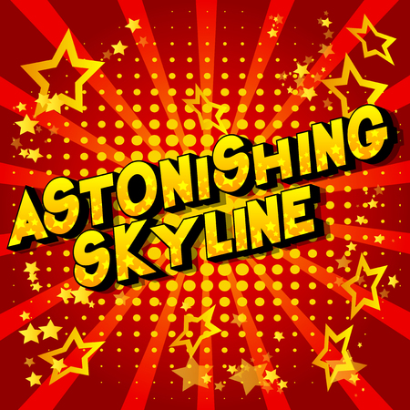Astonishing Skyline - Vector illustrated comic book style phrase on abstract background.
