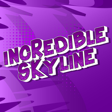 Incredible Skyline - Vector illustrated comic book style phrase on abstract background.  イラスト・ベクター素材