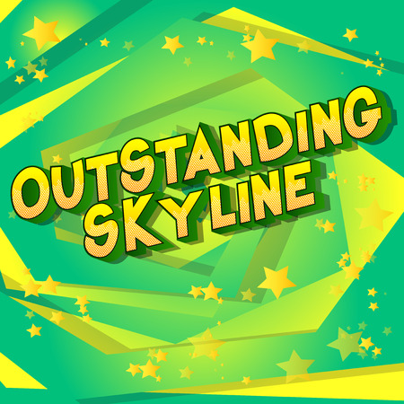 Outstanding Skyline - Vector illustrated comic book style phrase on abstract background.