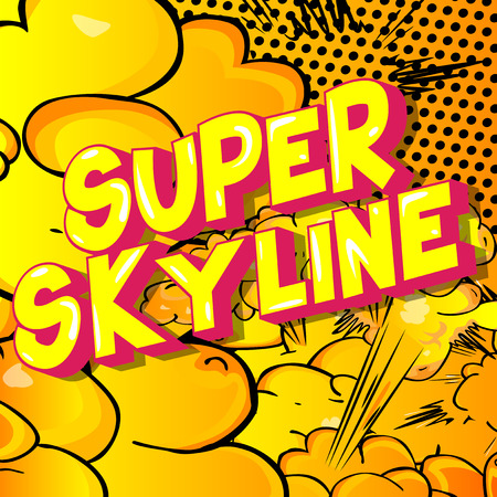 Super Skyline - Vector illustrated comic book style phrase on abstract background.