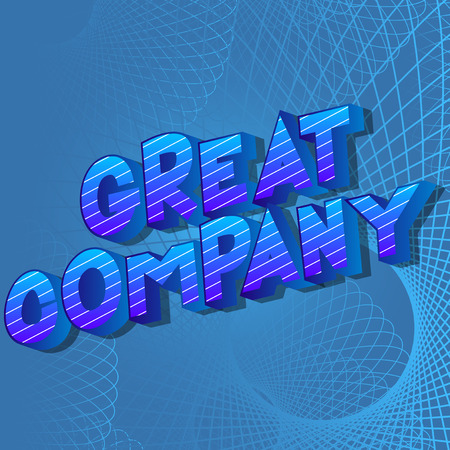 Great Company - Vector illustrated comic book style phrase on abstract background.