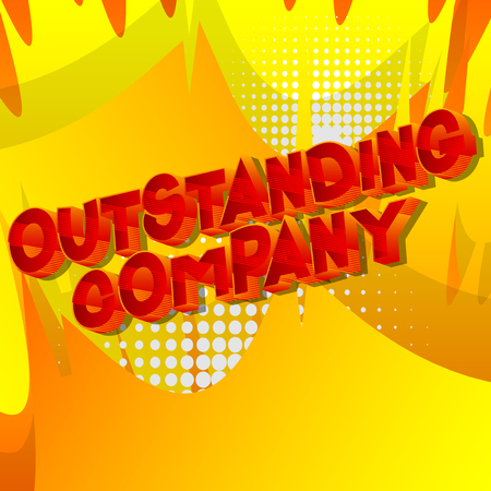 Outstanding Company - Vector illustrated comic book style phrase on abstract background.
