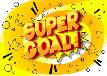 Super Goal! - Vector illustrated comic book style phrase on abstract background.