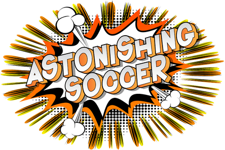 Astonishing Soccer - Vector illustrated comic book style phrase on abstract background.