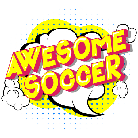 Awesome Soccer - Vector illustrated comic book style phrase on abstract background.