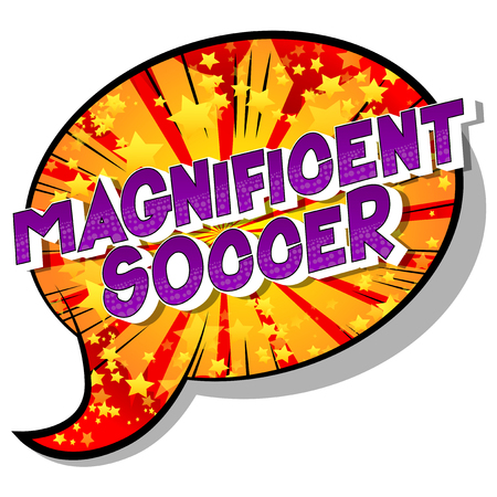 Magnificent Soccer - Vector illustrated comic book style phrase on abstract background.
