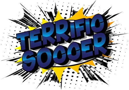 Terrific Soccer - Vector illustrated comic book style phrase on abstract background.