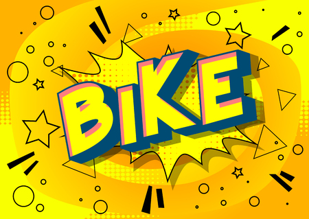 Bike - Vector illustrated comic book style phrase on abstract background.