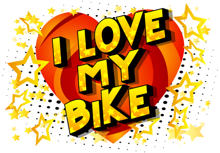 I Love My Bike - Vector illustrated comic book style phrase on abstract background. Ilustração
