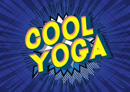 Cool Yoga - Vector illustrated comic book style phrase on abstract background. Illustration