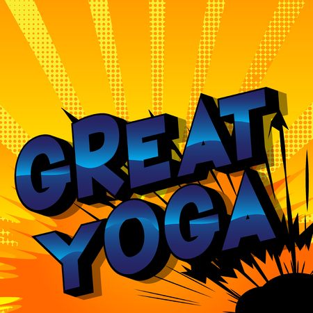 Great Yoga - Vector illustrated comic book style phrase on abstract background. Illustration
