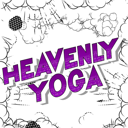 Heavenly Yoga - Vector illustrated comic book style phrase on abstract background. Ilustração