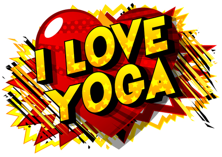I Love Yoga - Vector illustrated comic book style phrase on abstract background. Ilustração