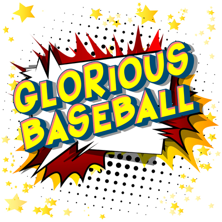 Glorious Baseball - Vector illustrated comic book style phrase on abstract background.