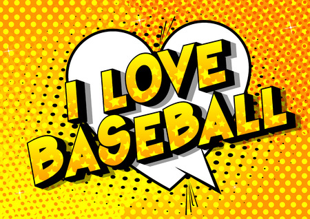 I Love Baseball - Vector illustrated comic book style phrase on abstract background.
