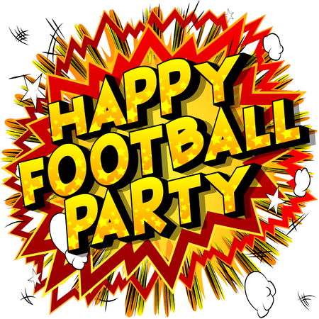 Happy Football Party - Vector illustrated comic book style phrase on abstract background.