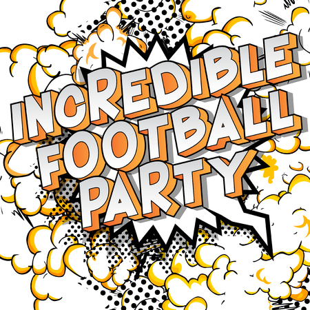 Incredible Football Party - Vector illustrated comic book style phrase on abstract background.