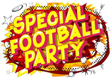 Special Football Party - Vector illustrated comic book style phrase on abstract background.