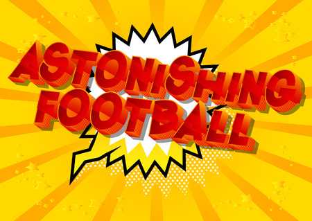 Astonishing Football - Vector illustrated comic book style phrase on abstract background.