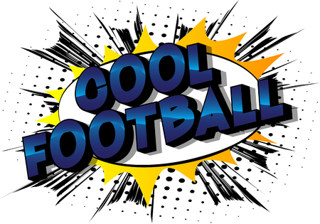 Cool Football - Vector illustrated comic book style phrase on abstract background.