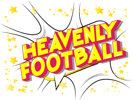Heavenly Football - Vector illustrated comic book style phrase on abstract background. Ilustração