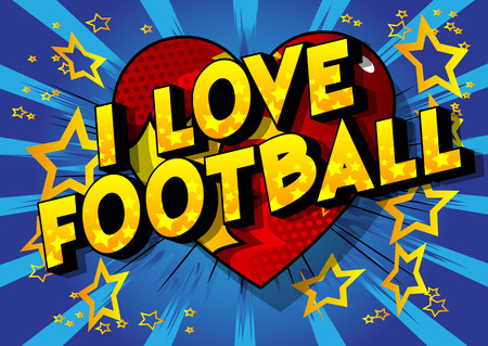 I Love Football - Vector illustrated comic book style phrase on abstract background. Çizim