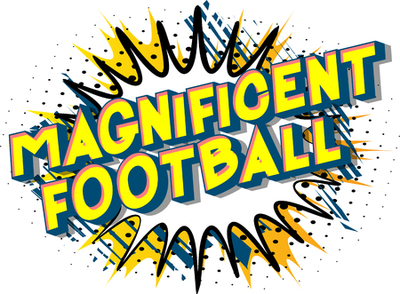 Magnificent Football - Vector illustrated comic book style phrase on abstract background. Иллюстрация