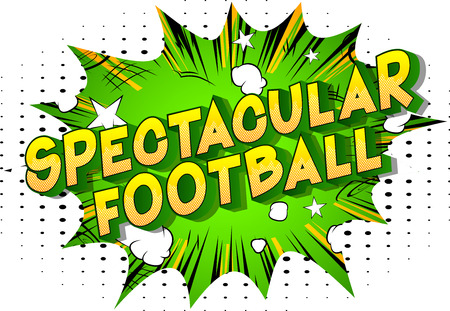 Spectacular Football - Vector illustrated comic book style phrase on abstract background.