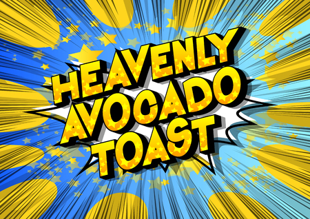 Heavenly Avocado Toast - Vector illustrated comic book style phrase on abstract background.