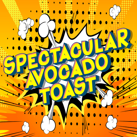 Spectacular Avocado Toast - Vector illustrated comic book style phrase on abstract background.