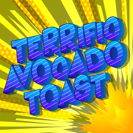 Terrific Avocado Toast - Vector illustrated comic book style phrase on abstract background.