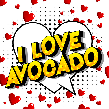 I Love Avocado - Vector illustrated comic book style phrase on abstract background.