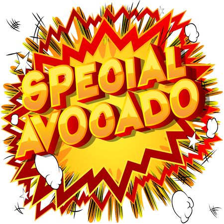 Special Avocado - Vector illustrated comic book style phrase on abstract background.