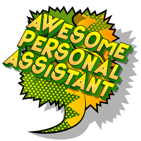 Awesome Personal Assistant - Vector illustrated comic book style phrase on abstract background.