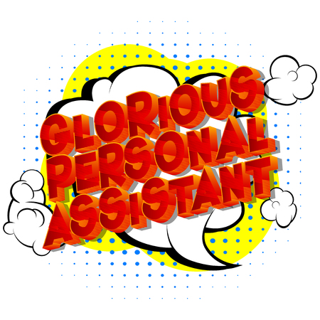 Glorious Personal Assistant - Vector illustrated comic book style phrase on abstract background.