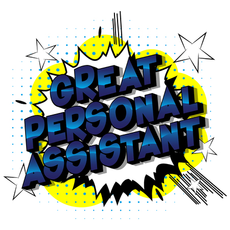 Great Personal Assistant - Vector illustrated comic book style phrase on abstract background. Illustration