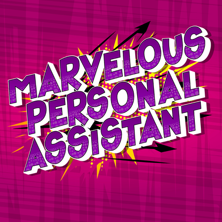 Marvelous Personal Assistant - Vector illustrated comic book style phrase on abstract background.